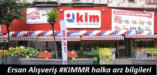 Ersan Alışveriş #KIMMR halka arz bilgileri
